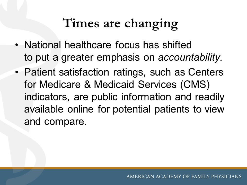 Times are changing National healthcare focus has shifted to put a greater emphasis on accountability.