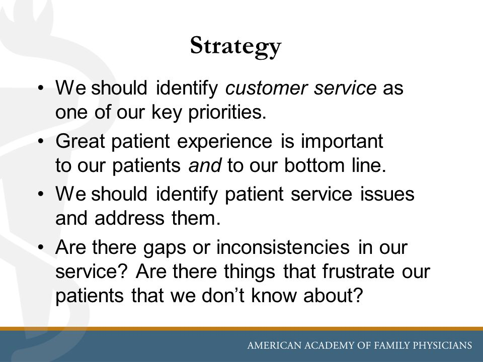 Strategy We should identify customer service as one of our key priorities.