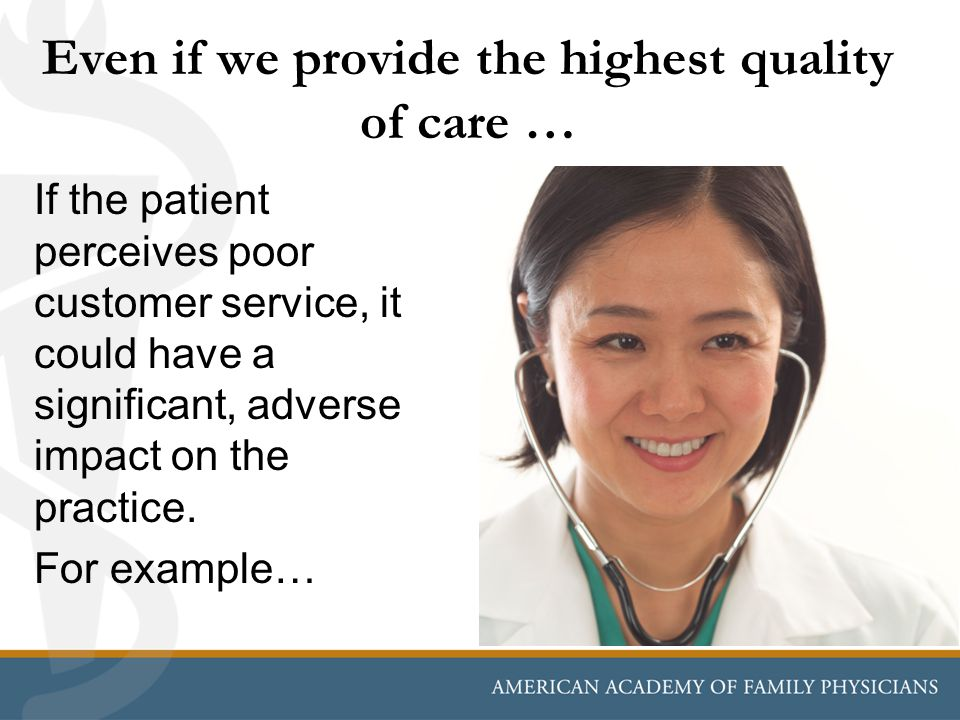 Even if we provide the highest quality of care …