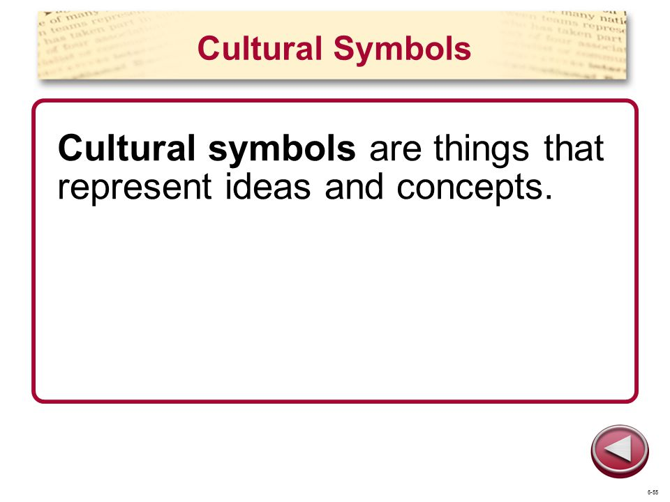 Cultural symbols are things that represent ideas and concepts.