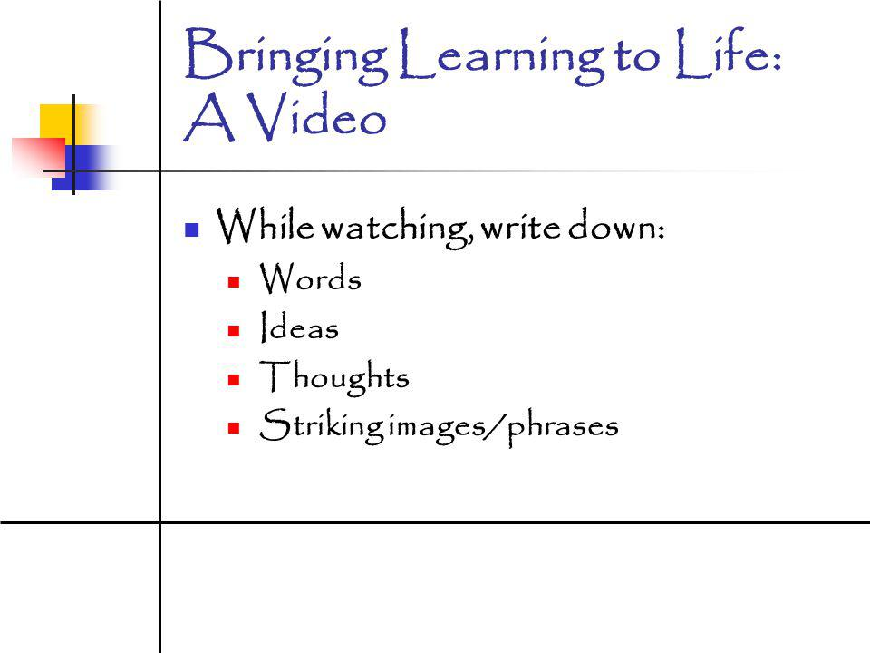 Bringing Learning to Life: A Video