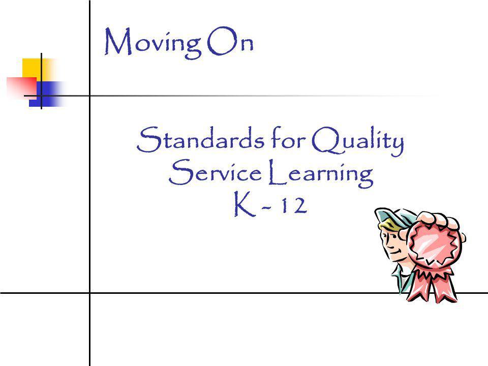 Standards for Quality Service Learning K - 12