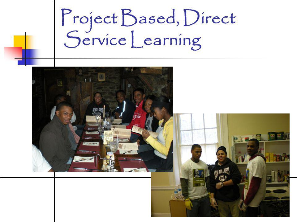 Project Based, Direct Service Learning