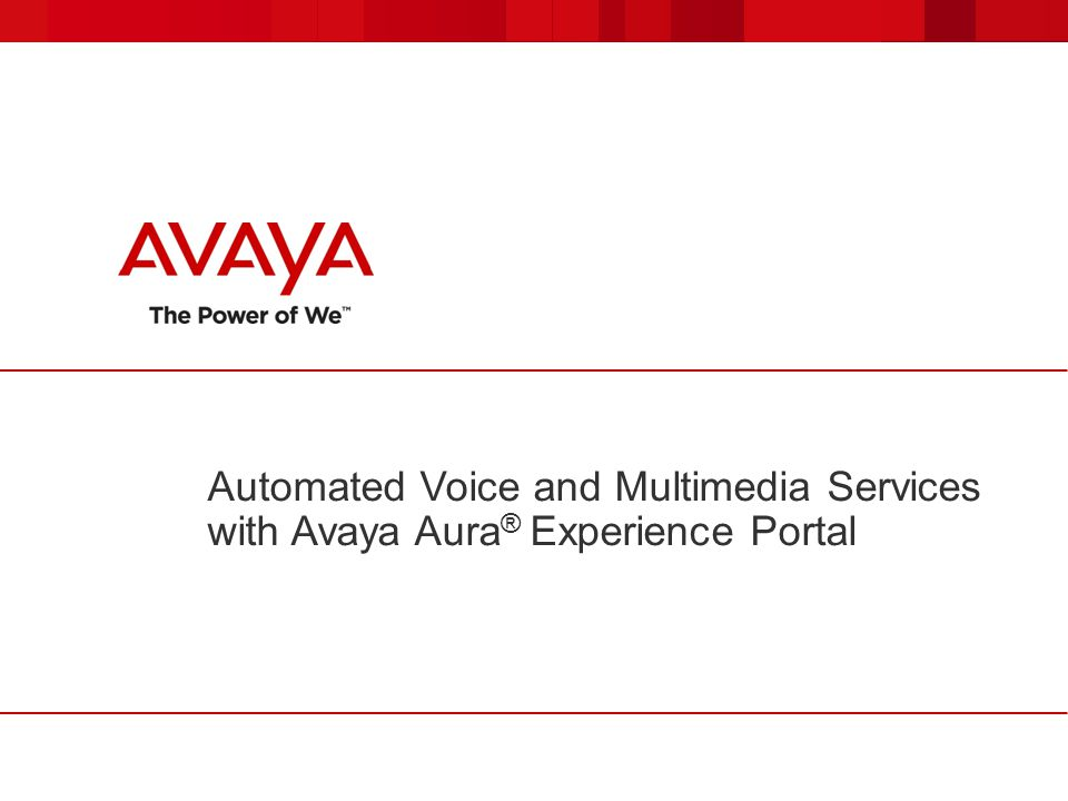 Automated Voice and Multimedia Services with Avaya Aura® Experience Portal