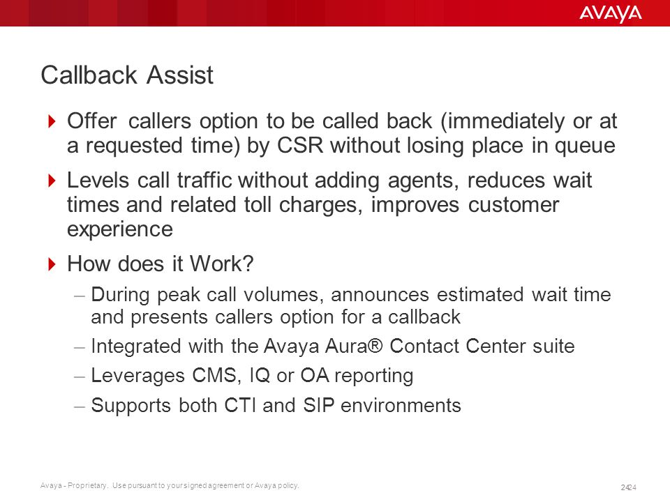 Callback Assist Offer callers option to be called back (immediately or at a requested time) by CSR without losing place in queue.