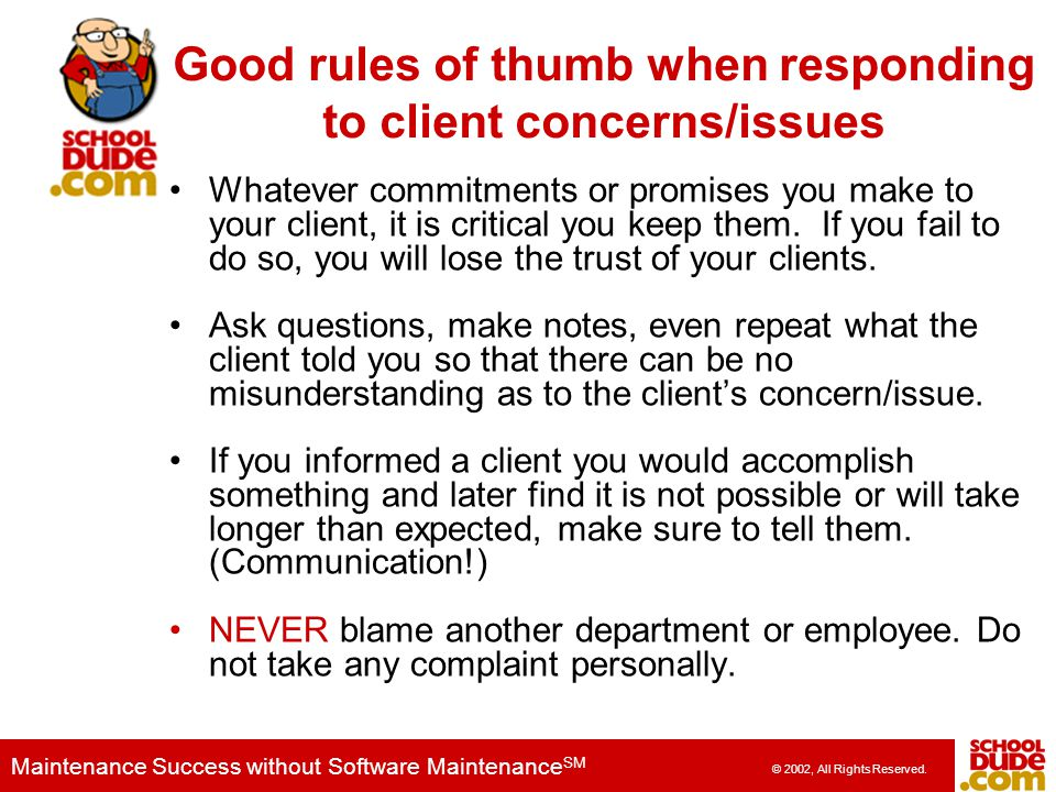 Good rules of thumb when responding to client concerns/issues