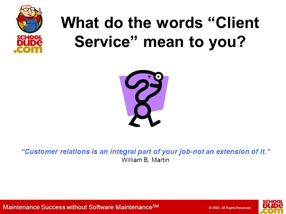 What do the words Client Service mean to you