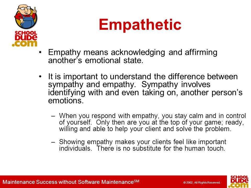 Empathetic Empathy means acknowledging and affirming another's emotional state.