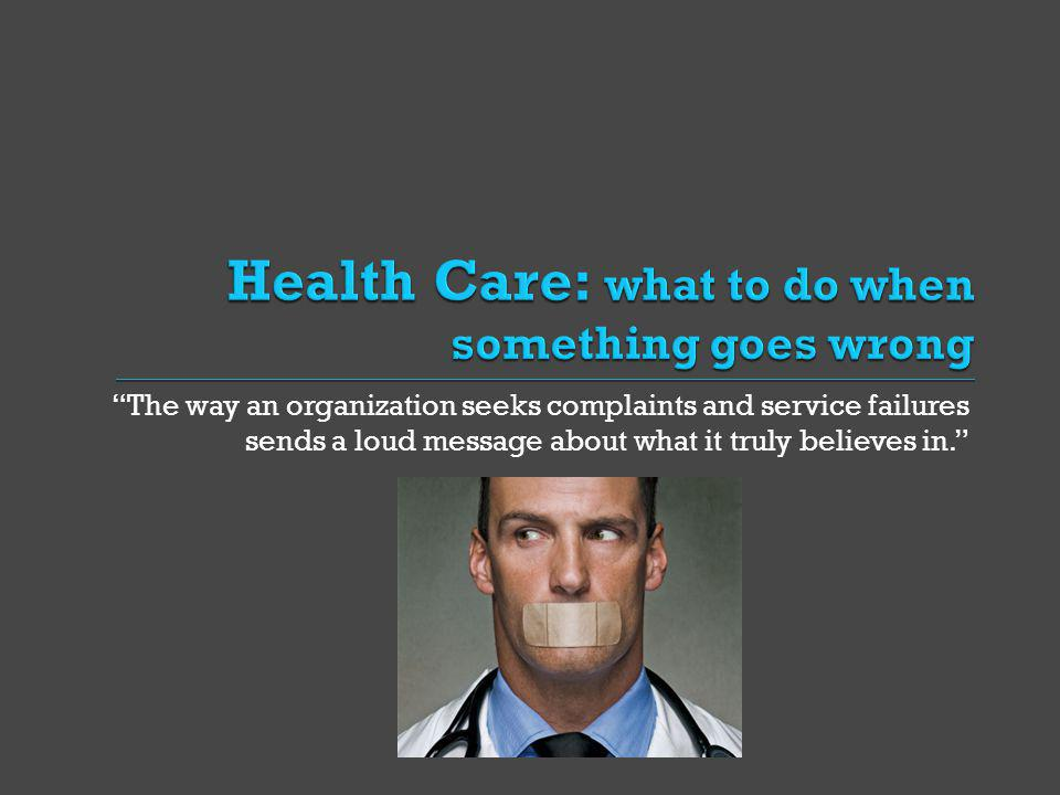 Health Care: what to do when something goes wrong
