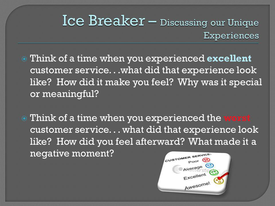 Ice Breaker – Discussing our Unique Experiences