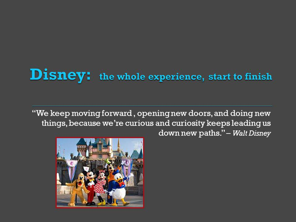 Disney: the whole experience, start to finish