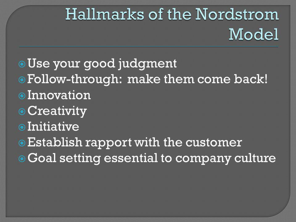 Hallmarks of the Nordstrom Model