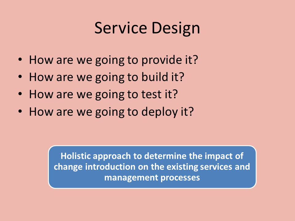 Service Design How are we going to provide it