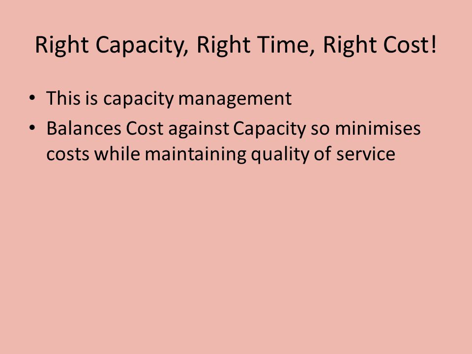 Right Capacity, Right Time, Right Cost!