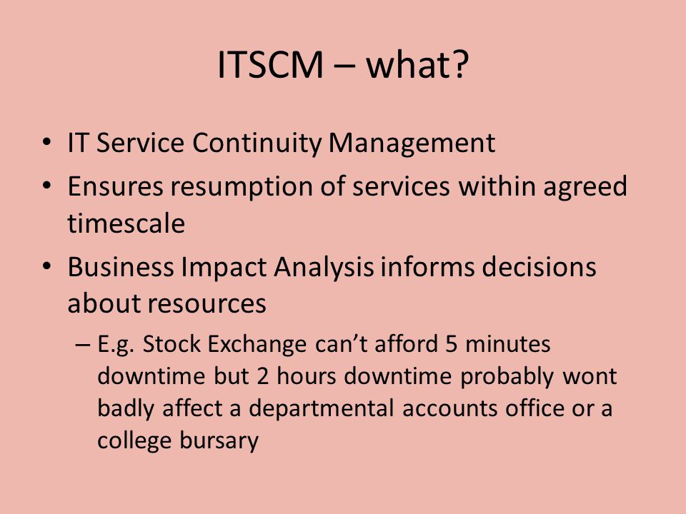 ITSCM – what IT Service Continuity Management