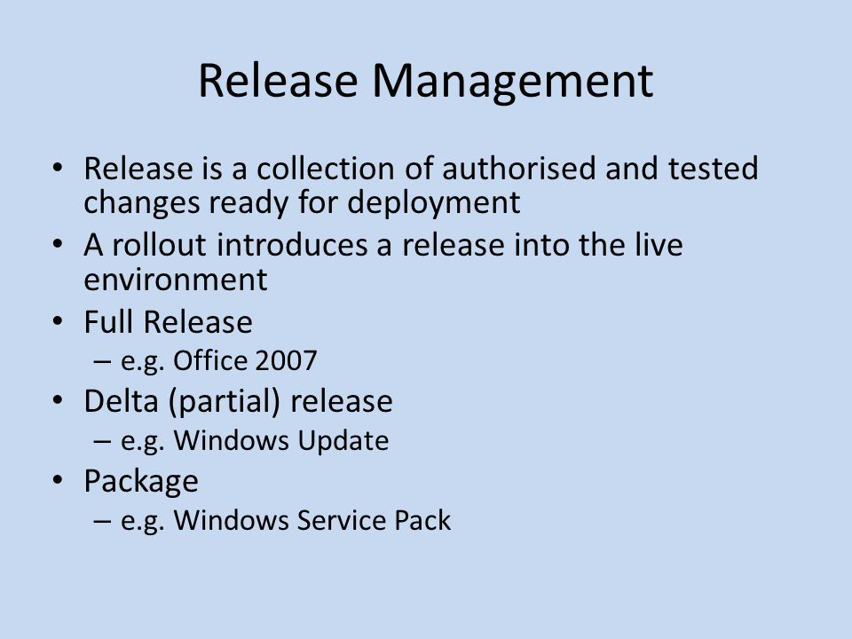 Release Management Release is a collection of authorised and tested changes ready for deployment.