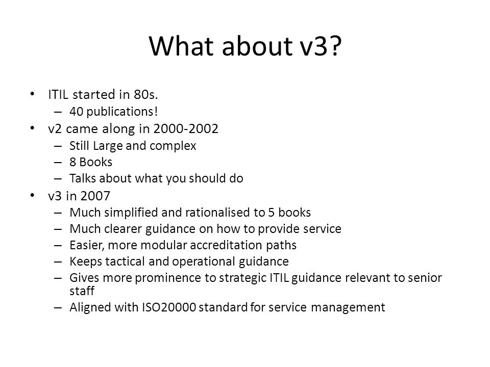 What about v3 ITIL started in 80s. v2 came along in 2000-2002