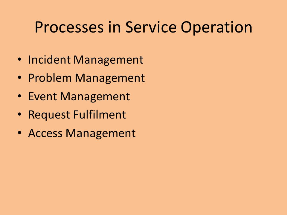 Processes in Service Operation