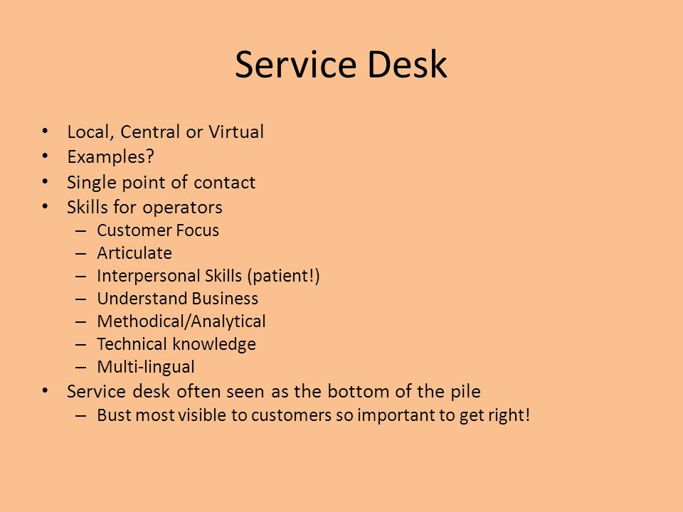 Service Desk Local, Central or Virtual Examples