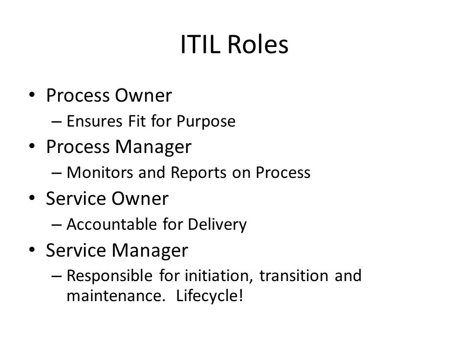 ITIL Roles Process Owner Process Manager Service Owner Service Manager