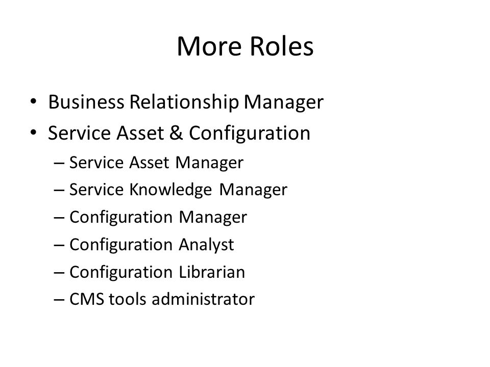 More Roles Business Relationship Manager Service Asset & Configuration