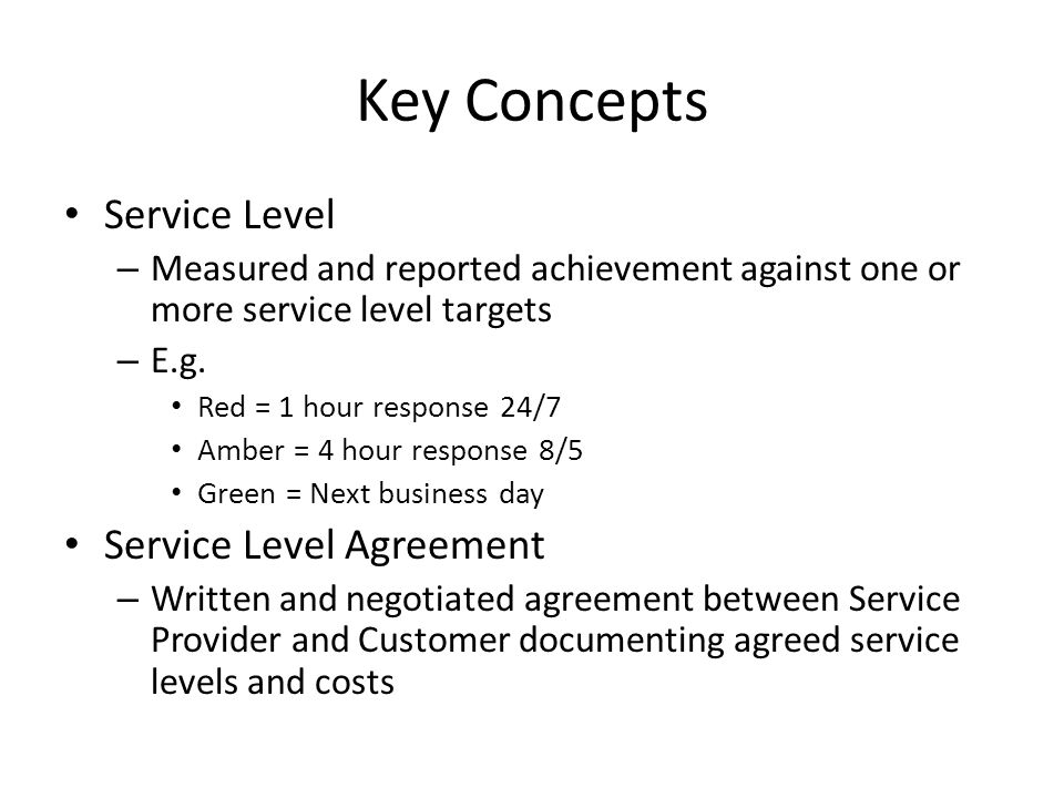 Key Concepts Service Level Service Level Agreement