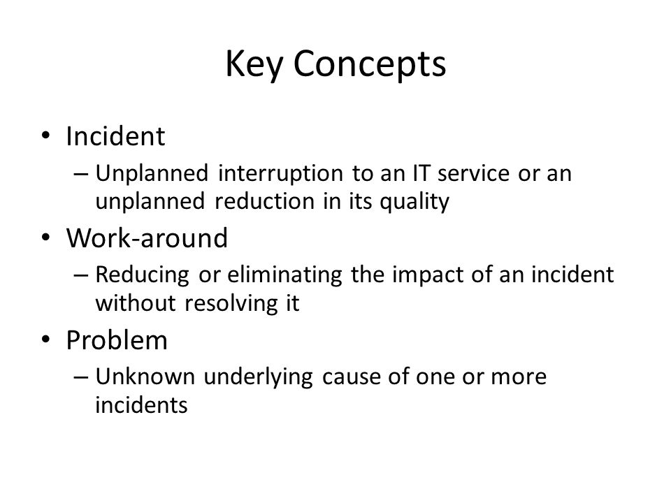 Key Concepts Incident Work-around Problem