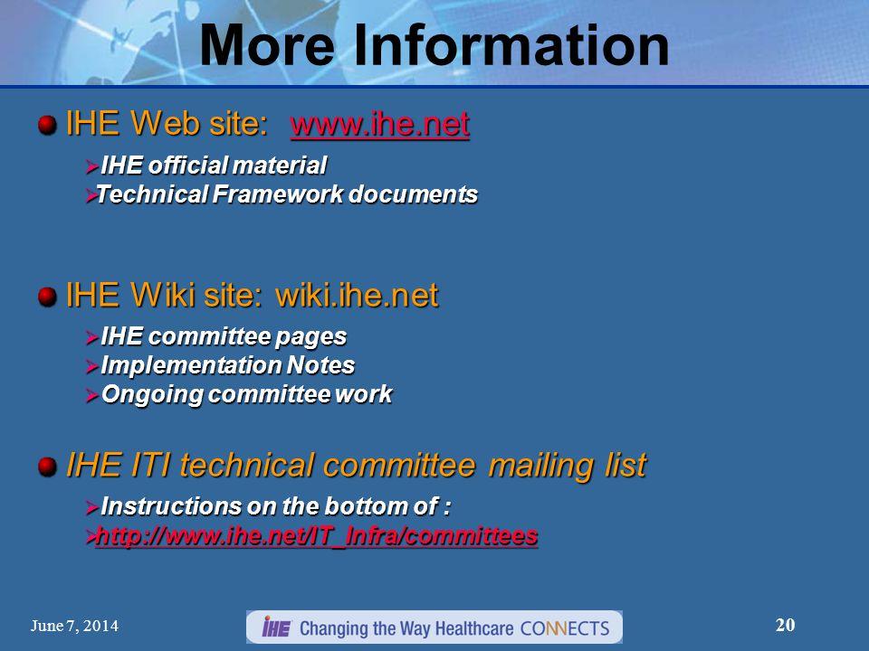 More Information IHE Web site: www.ihe.net IHE Wiki site: wiki.ihe.net