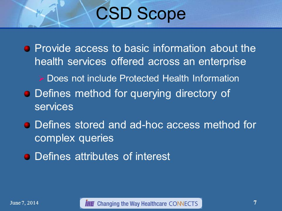 CSD Scope Provide access to basic information about the health services offered across an enterprise.