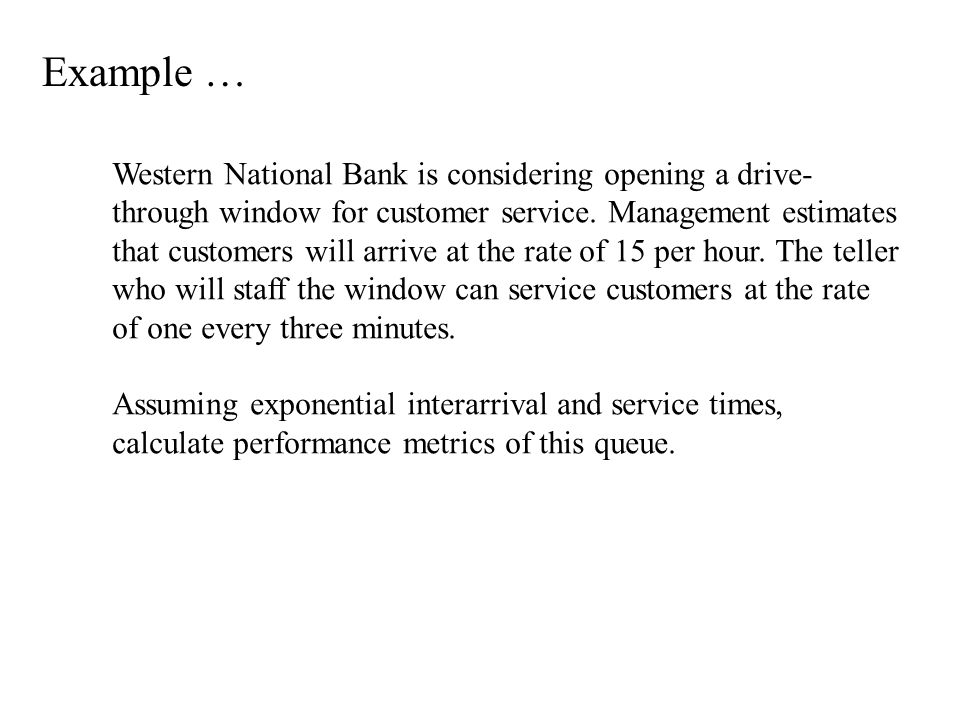 Example … Western National Bank is considering opening a drive-