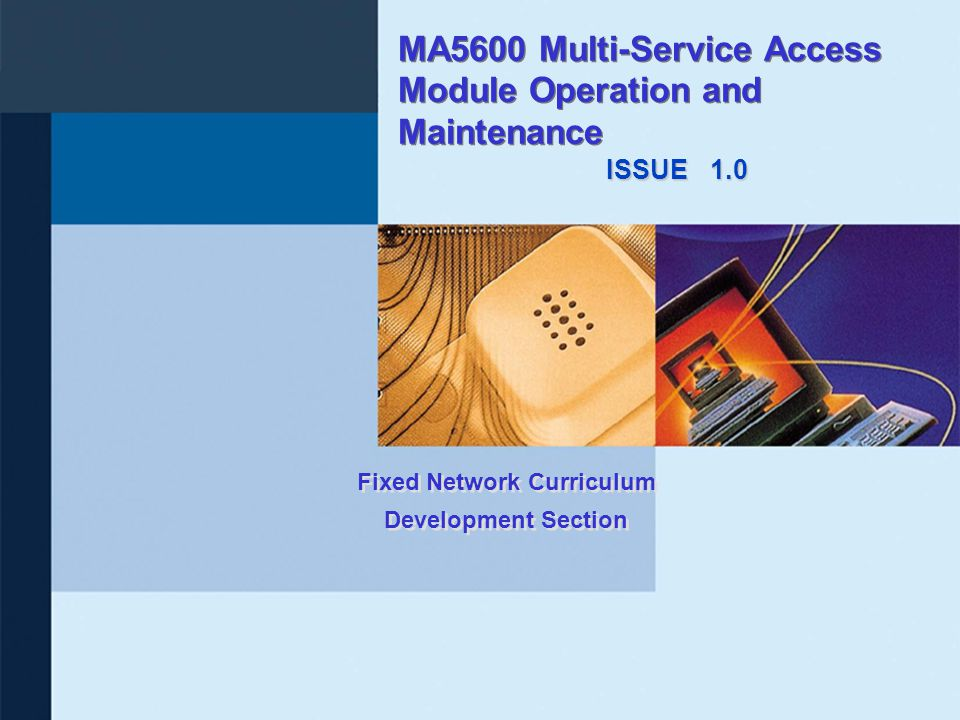 MA5600 Multi-Service Access Module Operation and Maintenance