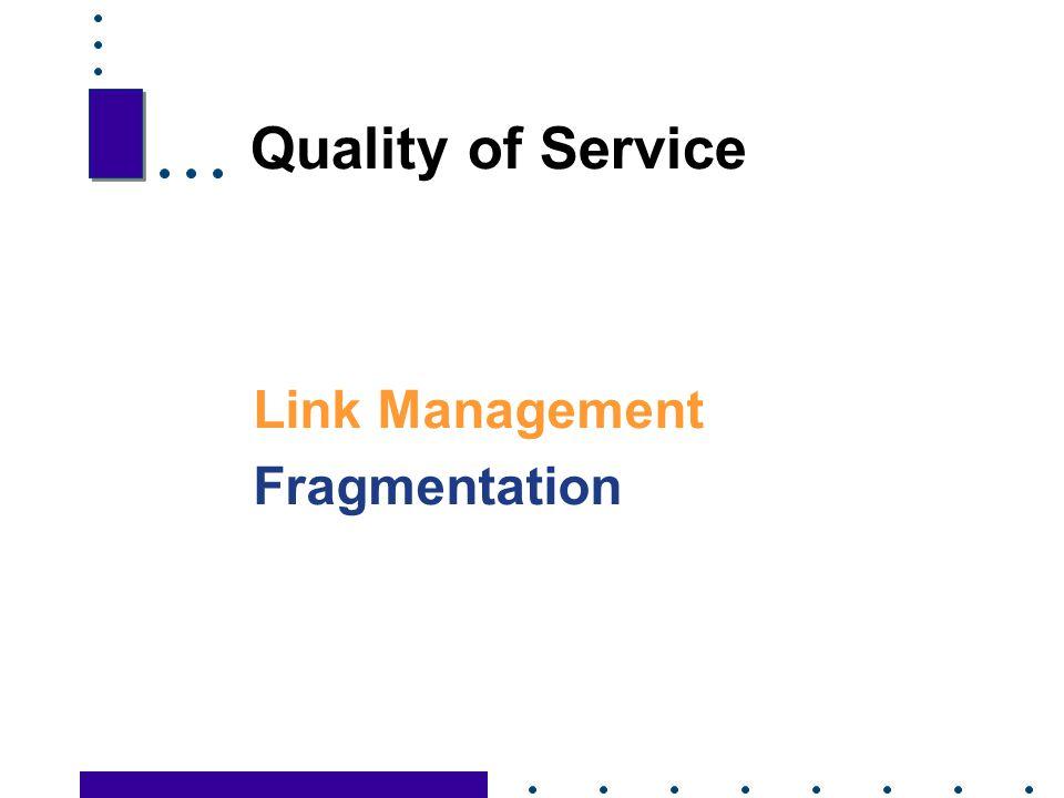 Quality of Service Link Management Fragmentation 66 66