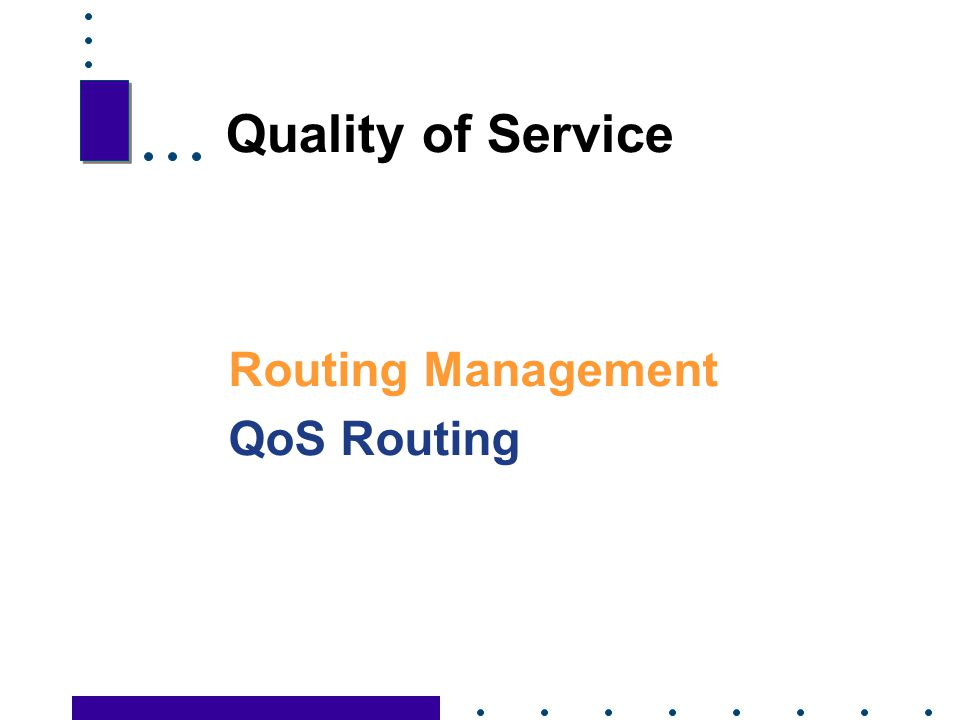 Quality of Service Routing Management QoS Routing 3 3