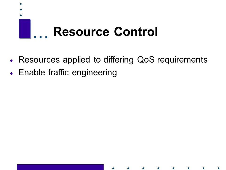 Resource Control Resources applied to differing QoS requirements