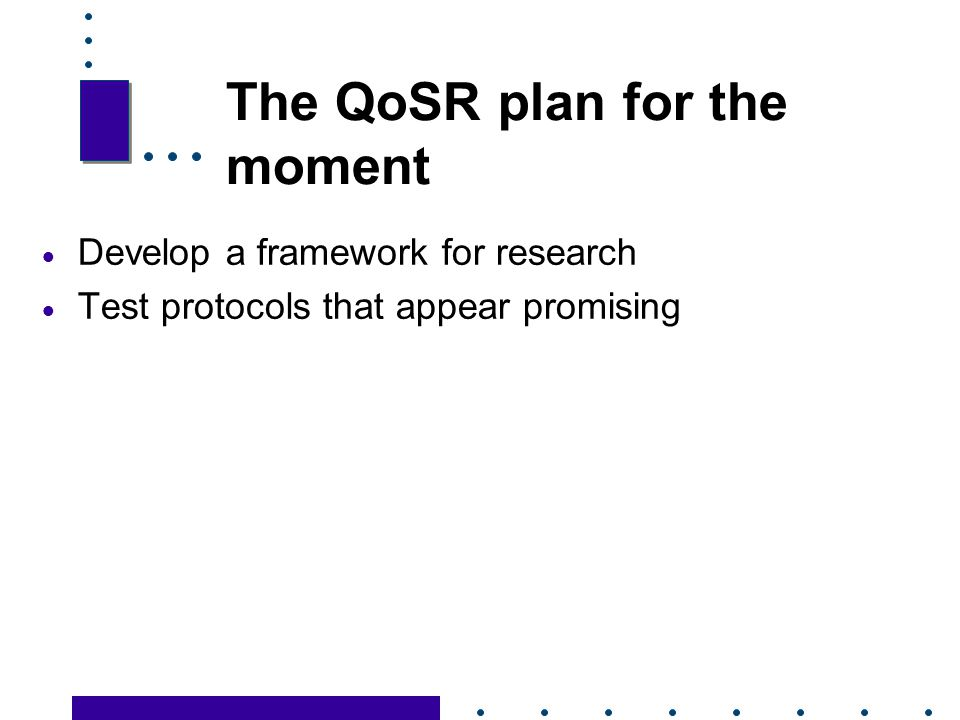 The QoSR plan for the moment