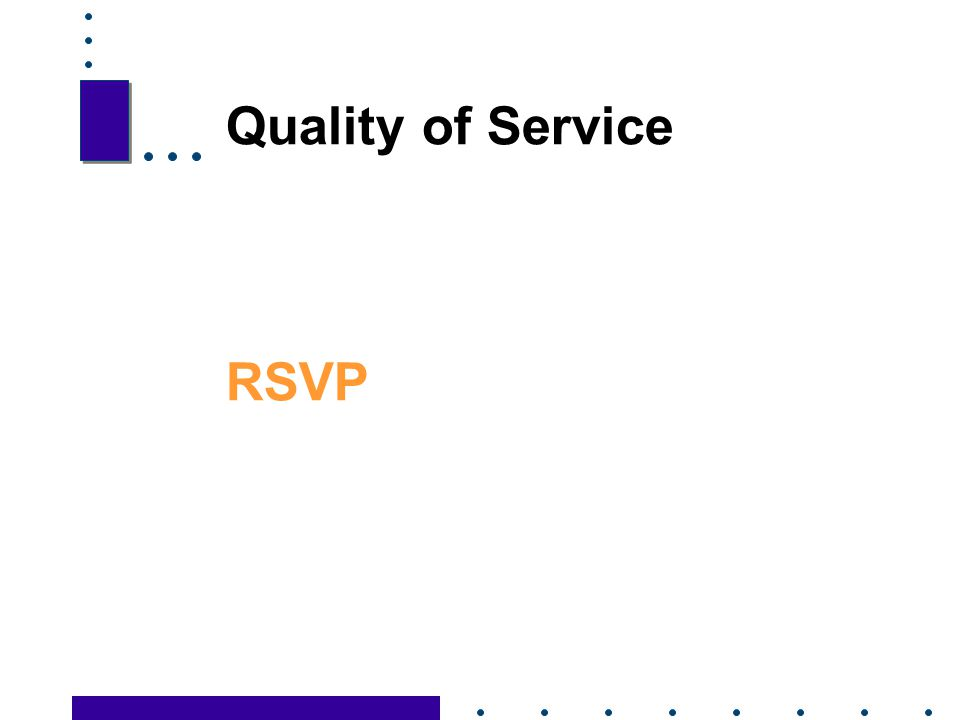 Quality of Service RSVP