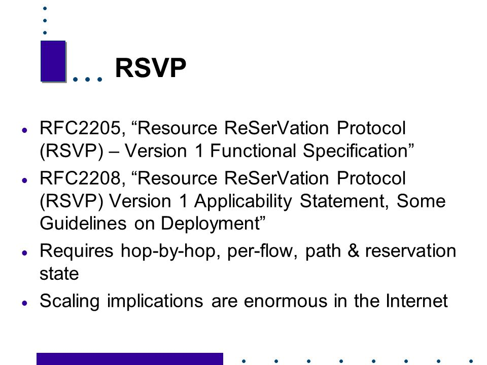 RSVP RFC2205, Resource ReSerVation Protocol (RSVP) – Version 1 Functional Specification