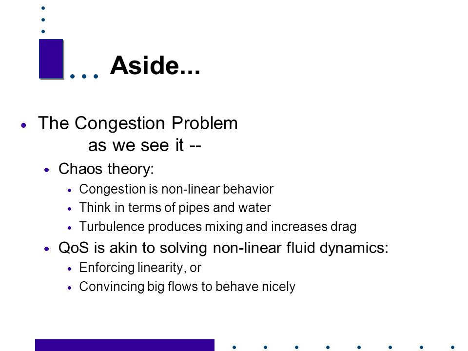 Aside... The Congestion Problem as we see it -- Chaos theory: