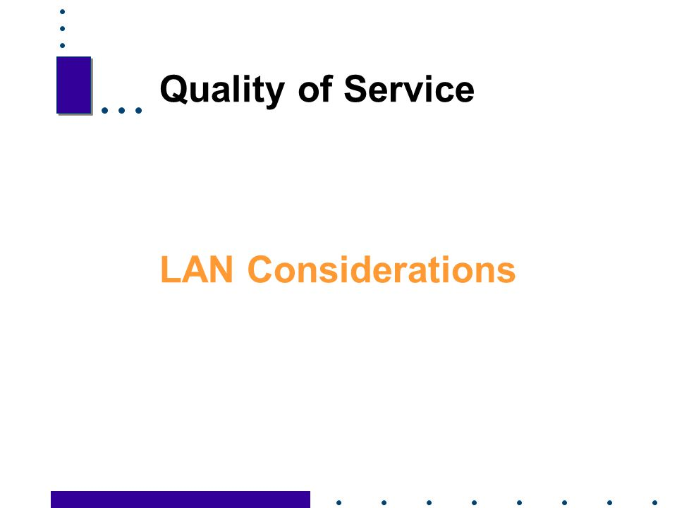 Quality of Service LAN Considerations