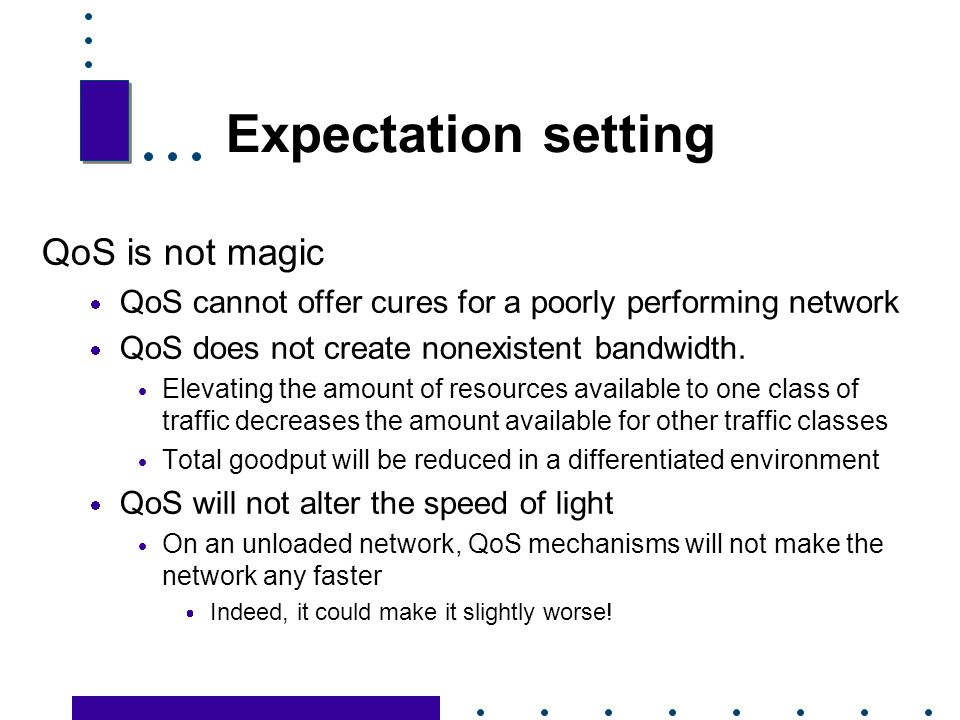 Expectation setting QoS is not magic
