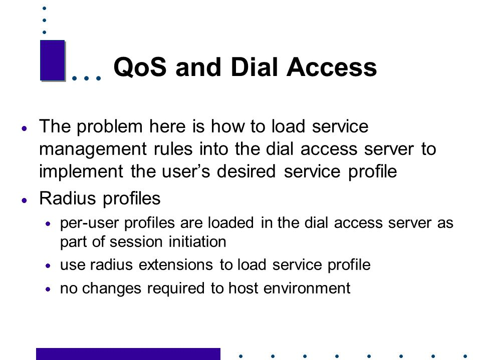QoS and Dial Access