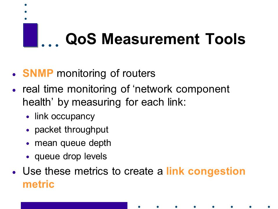 QoS Measurement Tools SNMP monitoring of routers