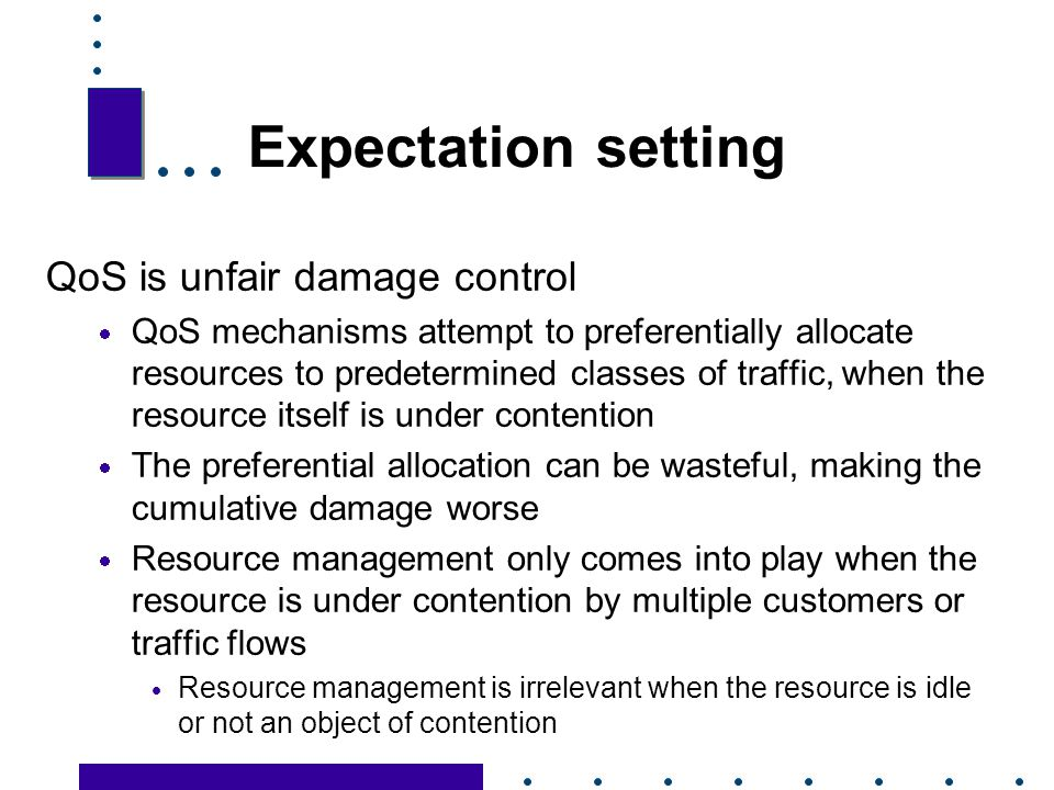 Expectation setting QoS is unfair damage control