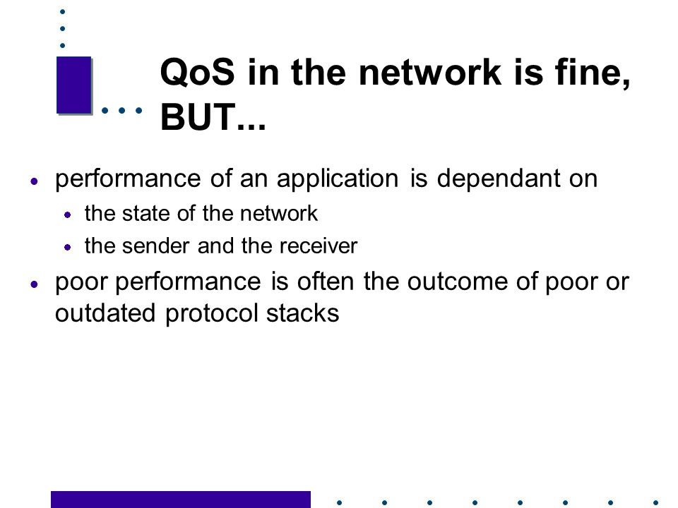 QoS in the network is fine, BUT...