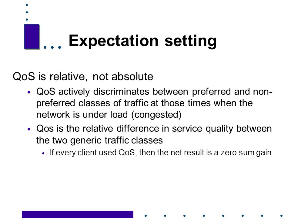 Expectation setting QoS is relative, not absolute