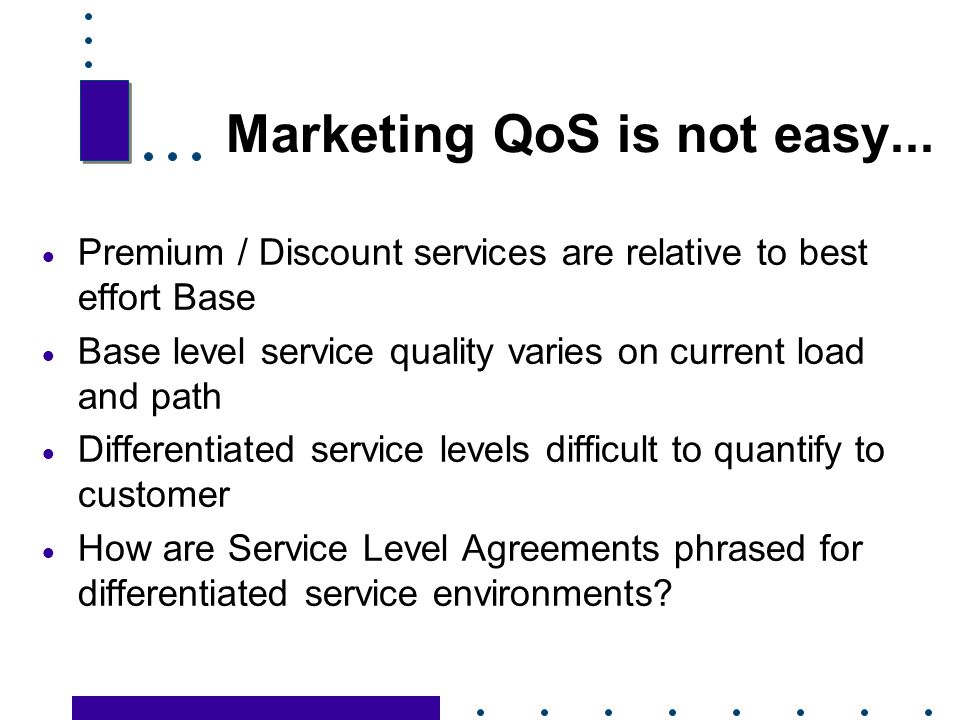 Marketing QoS is not easy...