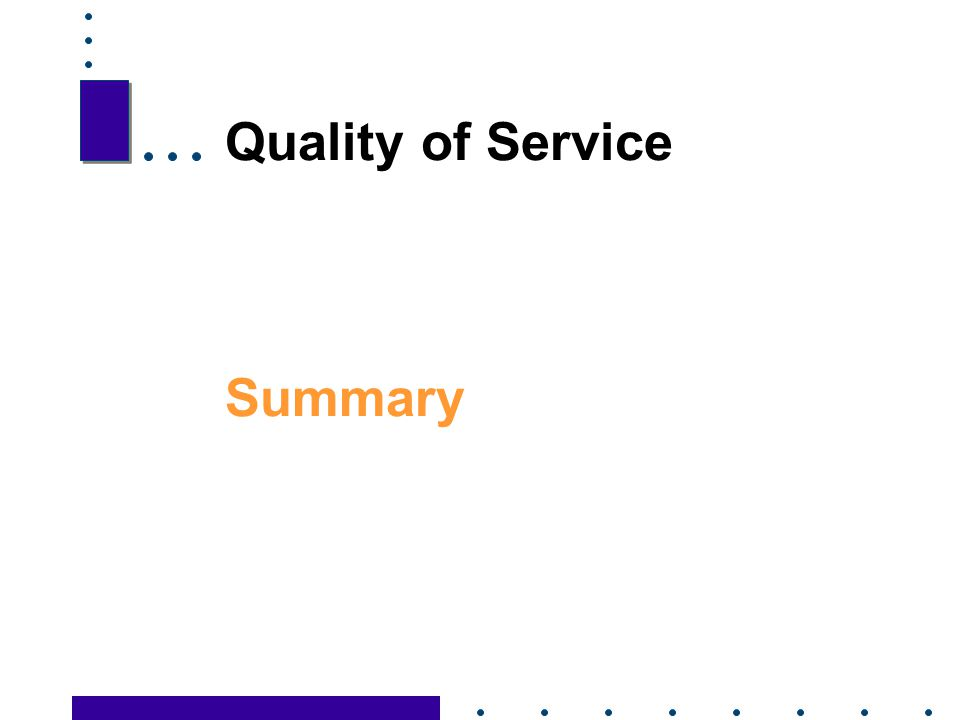 Quality of Service Summary