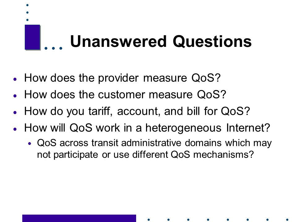 Unanswered Questions How does the provider measure QoS