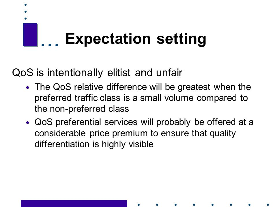 Expectation setting QoS is intentionally elitist and unfair