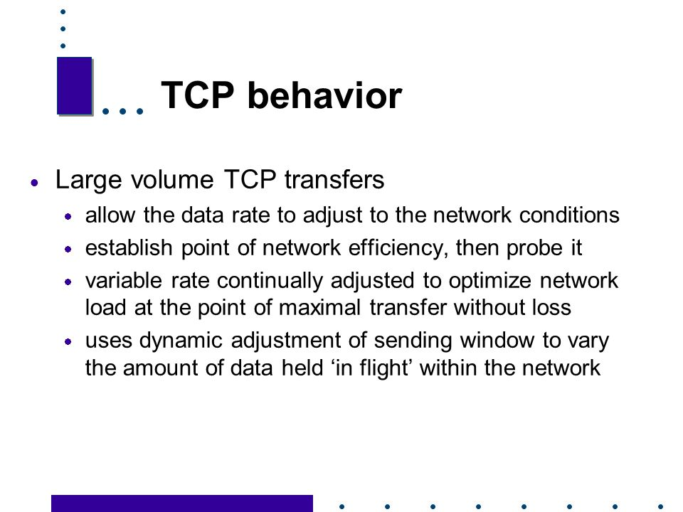 TCP behavior Large volume TCP transfers